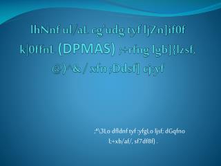 ;ª\ 3Lo dfldnf tyf  : yfgLo ljsf ;  dGqfno            l;+ xb / af /,  sf7df8f } .