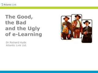 The Good, the Bad and the Ugly of e-Learning