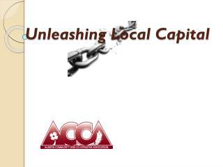 Unleashing Local Capital