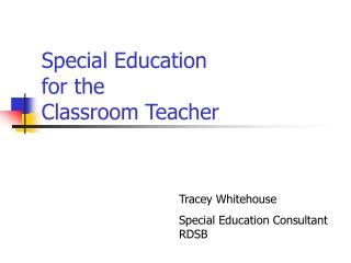Special Education  for the  Classroom Teacher