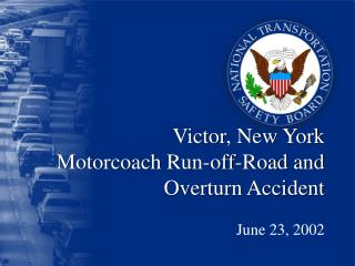Victor, New York  Motorcoach Run-off-Road and Overturn Accident