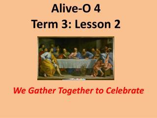 Alive-O 4 Term 3: Lesson 2