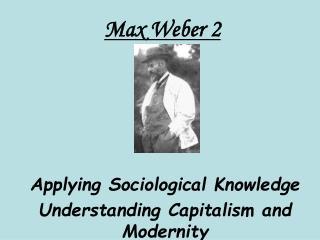Max Weber 2