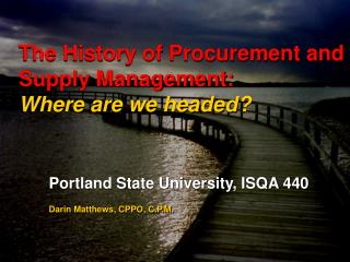 The History of Procurement and Supply Management: Where are we headed?