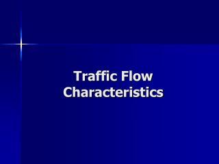 Traffic Flow Characteristics
