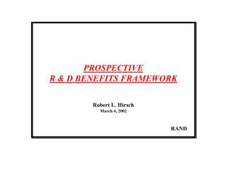 PROSPECTIVE  R & D BENEFITS FRAMEWORK Robert L. Hirsch March 4, 2002