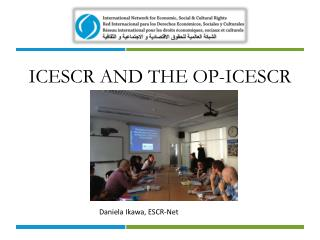 ICESCR AND THE OP-ICESCR