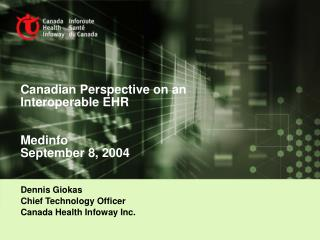 Canadian Perspective on an Interoperable EHR Medinfo September 8, 2004