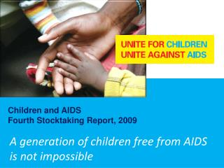 A generation of children free from AIDS is  not impossible
