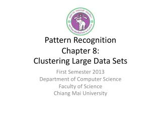 Pattern Recognition Chapter 8:  Clustering Large Data Sets