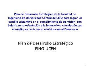Plan de Desarrollo Estratégico FING-UCEN