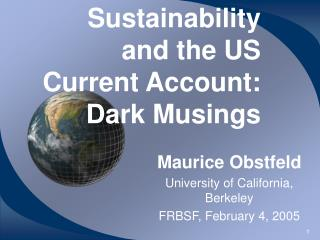 Sustainability and the US Current Account: Dark Musings