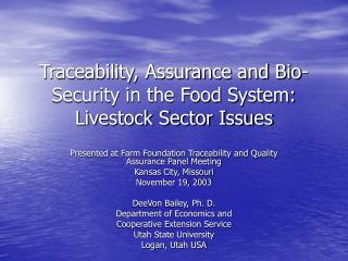 Traceability, Assurance and Bio-Security in the Food System:  Livestock Sector Issues
