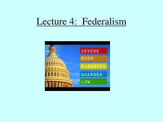 Lecture 4:  Federalism