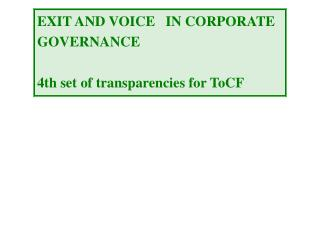 EXIT AND VOICE   IN CORPORATE GOVERNANCE 4th set of transparencies for ToCF