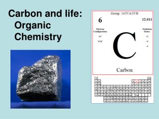 Carbon and life:  Organic Chemistry