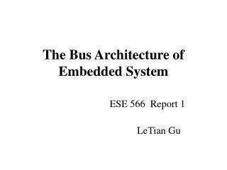 The Bus Architecture of Embedded System