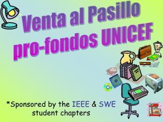 *Sponsored by the  IEEE  &  SWE  student chapters