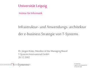 Dr. J�rgen Kratz, Member of the Managing Board  T-Systems International GmbH 20.12.2002