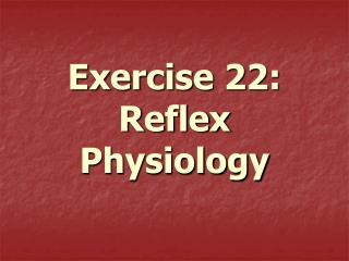 Exercise 22:   Reflex Physiology