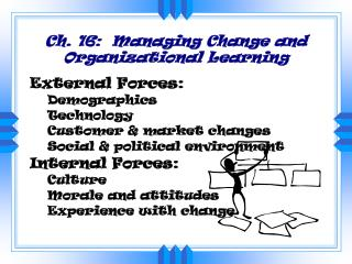 Ch. 16:  Managing Change and Organizational Learning