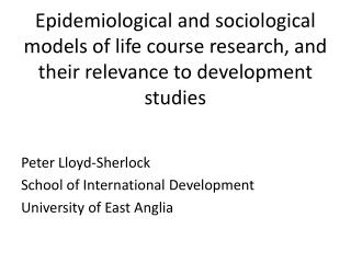 Peter Lloyd-Sherlock School of International Development University of East Anglia