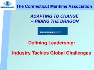 The Connecticut Maritime Association ADAPTING TO CHANGE  – RIDING THE DRAGON