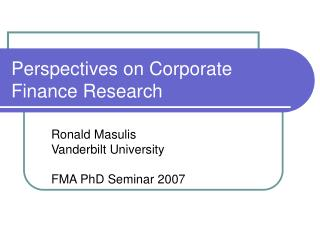 Perspectives on Corporate Finance Research