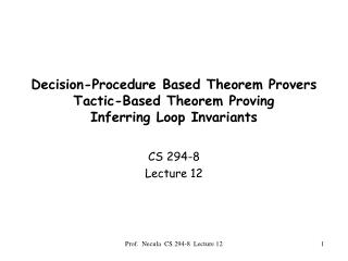 Decision-Procedure Based Theorem Provers Tactic-Based Theorem Proving Inferring Loop Invariants