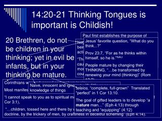 14:20-21 Thinking Tongues is important is Childish!