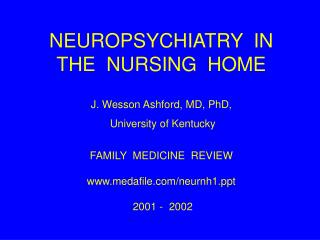 NEUROPSYCHIATRY  IN  THE  NURSING  HOME