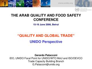 "THE ARAB QUALITY AND FOOD SAFETY CONFERENCE 15-16 June 2006, Beirut ""QUALITY AND GLOBAL TRADE"""