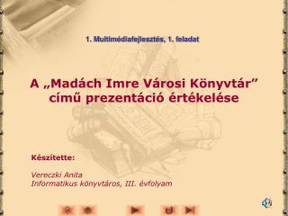 """A """"Madách Imre Városi Könyvtár"""" című prezentáció értékelése"""
