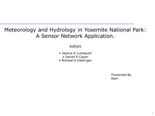 Meteorology and Hydrology in Yosemite National Park: A Sensor Network Application. Authors