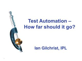 Test Automation – How far should it go?