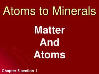 Atoms to Minerals