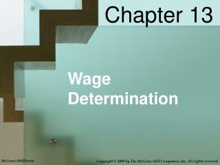 factors affecting wage determination Morrow as a factor in wage determination under a different set of circumstances  current wage  period-affect the meaning of inter-plant comparisons of wages.