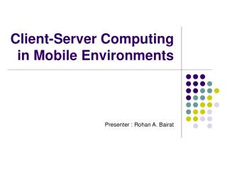 Client-Server Computing in Mobile Environments