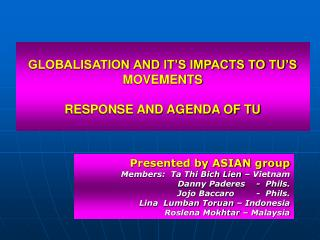 GLOBALISATION AND IT'S IMPACTS TO TU'S MOVEMENTS RESPONSE AND AGENDA OF TU
