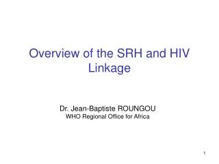 Overview of the SRH and HIV Linkage