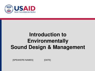 Introduction to  Environmentally  Sound Design & Management