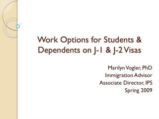 Work Options for Students & Dependents on J-1 & J-2 Visas