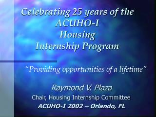 Celebrating 25 years of the ACUHO-I  Housing  Internship Program