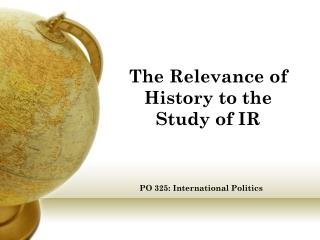 The Relevance of History to the Study of IR