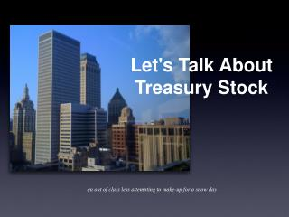 Let's Talk About Treasury Stock