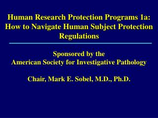 Human Research Protection Programs 1a: How to Navigate Human Subject Protection Regulations