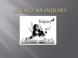Science as inquiry