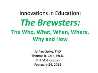 Innovations in Education: The  Brewsters : The Who, What, When, Where, Why and How