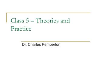 Class 5 – Theories and Practice