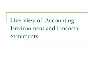 Overview of Accounting Environment and Financial Statements